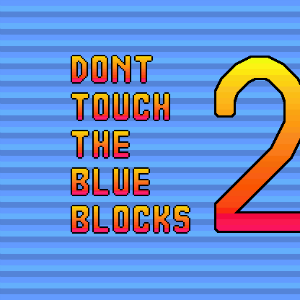 Don't Touch the Blue Blocks 2