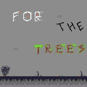 For the Trees